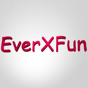 EverXFun YouTube Channel